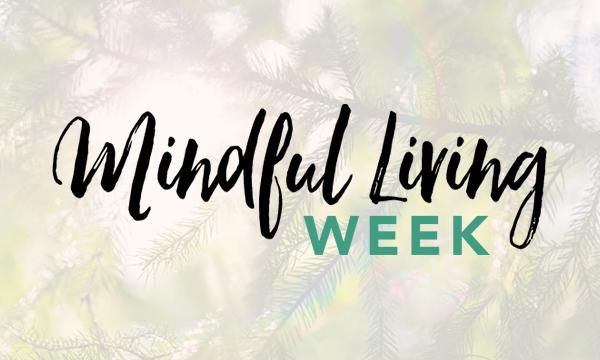 Mindful Living Week